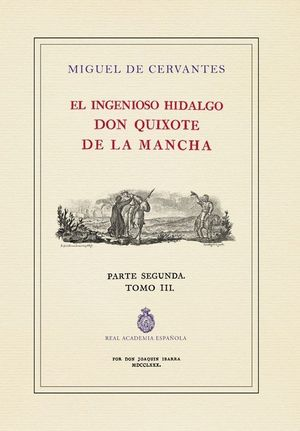 EL QUIJOTE DE LA RAE. TOMO 3 (ED. DE IBARRA)