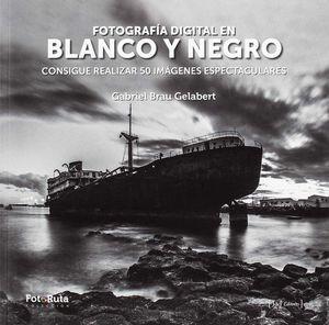 FOTOGRAFIA DIGITAL EN BLANCO Y NEGRO