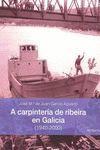A CARPINTERÍA DE RIBEIRA EN GALICIA (1940-2000)