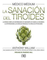 MEDICO MEDIUM. LA SANACION DEL TIROIDES