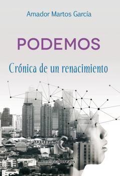 PODEMOS,CRONICA POLÍTICO FILOSÓFICA DE UN RENACIMIENTO