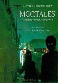 MORTALES. 21 RELATOS DE VIAJE AL OTRO BARRIO