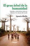 EL GRAN ÁRBOL DE LA HUMANIDAD - LEYENDAS Y ARTE PRIMITIVO SOBRE LOS ÁRBOLES EN LA CREACIÓN DEL MUNDO