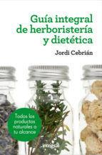 GUÍA INTEGRAL DE HERBORISTERIA Y DIETÉTICA