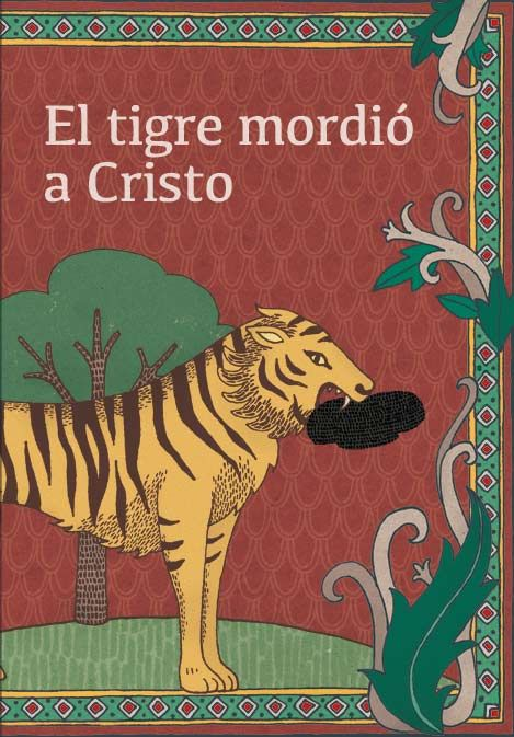 EL TIGRE MORDIÓ A CRISTO