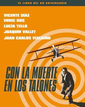 CON LA MUERTE EN LOS TALONES. EL LIBRO DEL 60 ANIVERSARIO