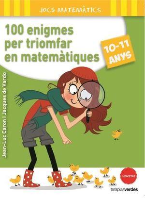 100 ENIGMES PER A TRIOMFAR EN MATEMÀTIQUES