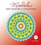 MANDALAS PARA APRENDER A CONCENTRARSE