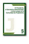 EL PRESIDENTE, EL ADMINISTRADOR-SECRETARIO Y OTROS CARGOS EN LA COMUNIDAD DE PRO