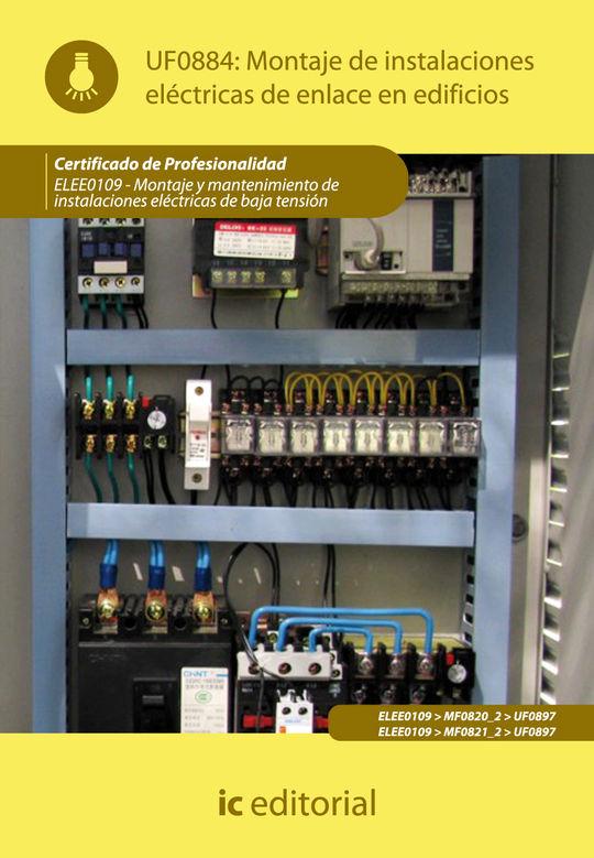 MONTAJE DE INSTALACIONES ELÉCTRICAS DE ENLACE EN EDIFICIOS. ELEE0109 -  MONTAJE
