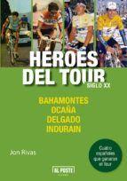 H�ROES DEL TOUR SIGLO XX: BAHAMONTES. OCA�A. DELGADO. INDURAIN