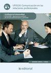 COMUNICACIÓN EN LAS RELACIONES PROFESIONALES. ADGG0408 - OPERACIONES AUXILIARES