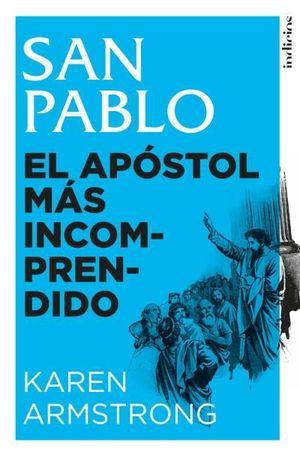 SAN PABLO: EL APÓSTOL MÁS INCOMPRENDIDO