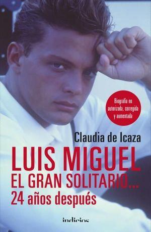 LUIS MIGUEL, EL GRAN SOLITARIO... 24 AÑOS DESPUÉS