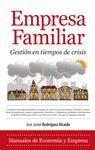 EMPRESA FAMILIAR. GESTIÓN EN TIEMPOS DE CRISIS