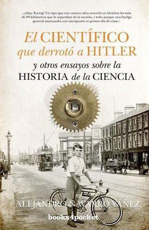 EL CIENTIFICO QUE DERROTO A HITLER Y OTROS ENSAYOS SOBRE LA HISTORIA DE LA CIENC