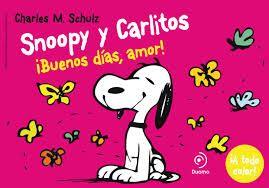 SNOOPY Y CARLITOS 6.  ¡BUENOS DÍAS, AMOR!