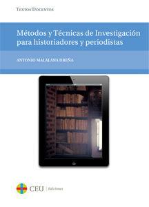 MÉTODOS Y TÉCNICAS DE INVESTIGACIÓN PARA HISTORIADORES Y PERIODISTAS