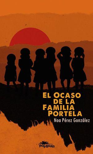 EL OCASO DE LA FAMILIA PORTELA