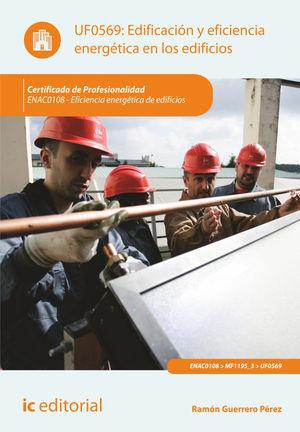EDIFICACIÓN Y EFICIENCIA ENERGÉTICA EN LOS EDIFICIOS. ENAC0108 - EFICIENCIA ENER