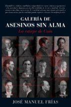 GALERÍA DE ASESINOS SIN ALMA