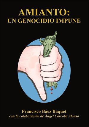 AMIANTO. UN GENOCIDIO IMPUNE