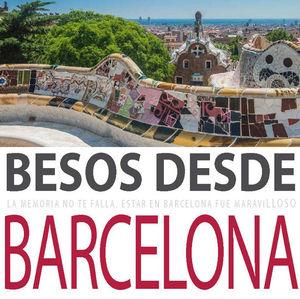 BESOS DESDE BARCELONA