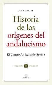 HISTORIA DE LOS ORÍGENES DEL ANDALUCISMO