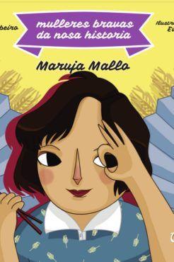 MULLERES BRAVAS DA NOSA HISTORIA 3: MARUJA MALLO