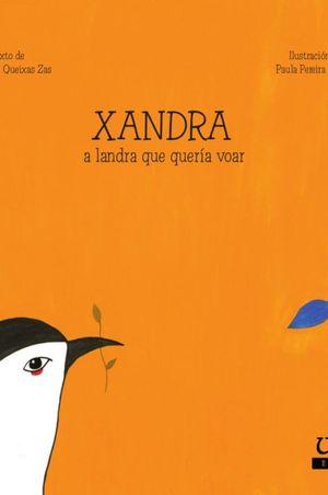 XANDRA, A LANDRA QUE QUERIA VOAR