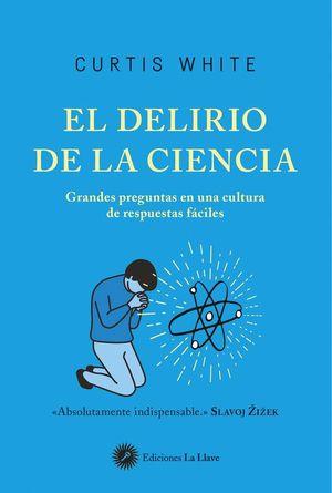 EL DELIRIO DE LA CIENCIA