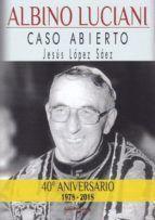 ALBINO LUCIANI. CASO ABIERTO