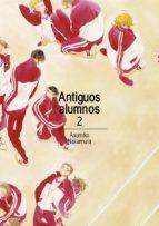 ANTIGUOS ALUMNOS, VOL. 2
