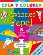 AVIONES DE PAPEL CREA Y COLOREA