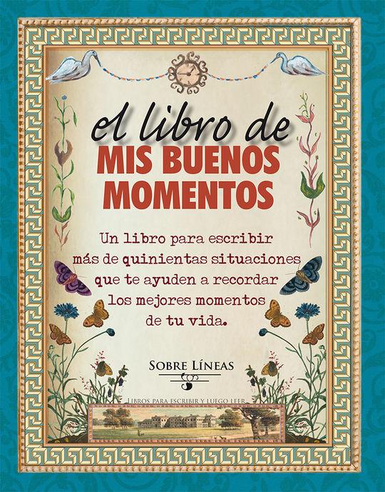 EL LIBRO DE MIS BUENOS MOMENTOS