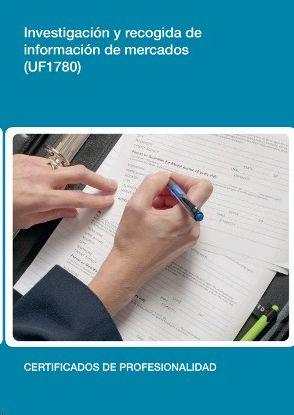 INVESTIGACIÓN Y RECOGIDA DE INFORMACIÓN DE MERCADOS (UF1780)