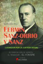 FERMIN SANZ-ORRIO Y SANZ. LUCHADOR POR LA JUSTICIA SOCIAL