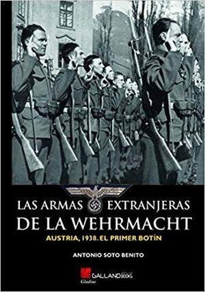 LAS ARMAS EXTRANJERAS DE LA WEHRMACHT