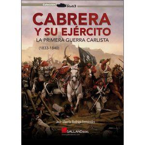 CABRERA Y SU EJERCITO. LA PRIMERA GUERRA CARLISTA (1833-184)