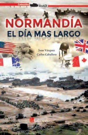 NORMANDÍA. EL DIA MAS LARGO (6 JUNIO 1944)