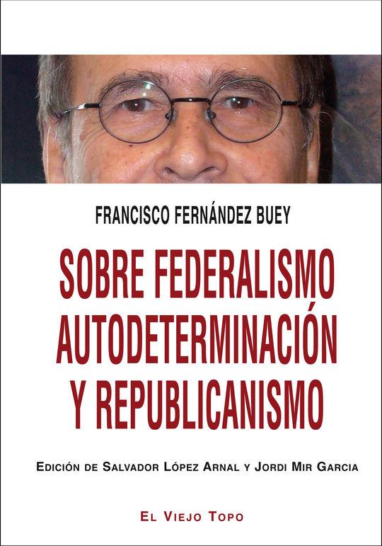 SOBRE FEDERALISMO AUTODETERMINACION Y REPUBLICANISMO