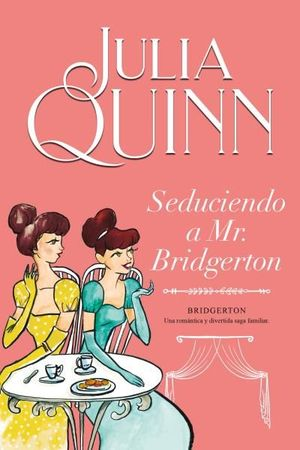 LOS BRIDGERTON 4: SEDUCIENDO A MR. BRIDGERTON