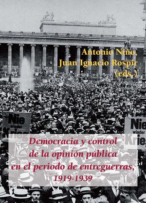 DEMOCRACIA Y CONTROL DE LA OPINIÓN PÚBLICA EN EL PERIODO DE ENTREGUERRAS, 1919-1939