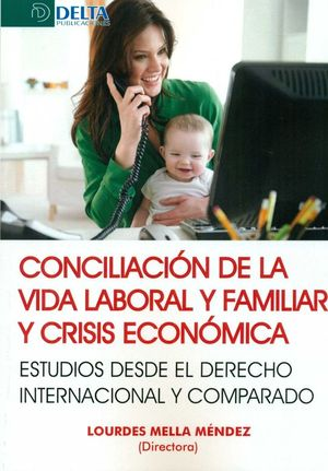 CONCILIACIÓN DE LA VIDA LABORAL Y FAMILIAR Y CRISIS ECONÓMICAS
