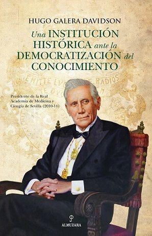 UNA INSTITUCIÓN HISTÓRICA ANTE LA DEMOCRATIZACIÓN DEL CONOCIMIENTO