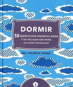 DORMIR 50 EJERCICIOS MINDFULNESS  Y DE RELAJACION