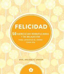 FELICIDAD (50 EJERCICIOS MINDFULNESS Y DE RELAJACION)