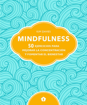 MINDFULNESS. 50 EJERCICIOS MEJORAR CONCENTRACION
