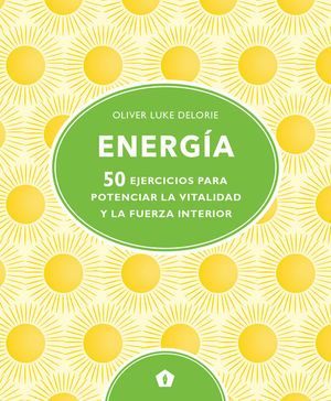 ENERGIA. 50 EJERCICIOS POTENCIAR VITALIDAD