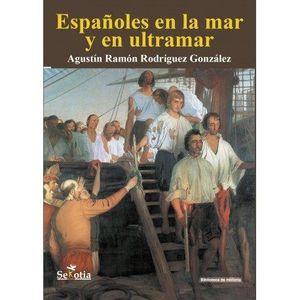 ESPAÑOLES EN LA MAR Y EN ULTRAMAR